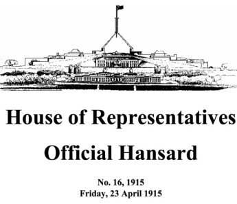 House of Representatives Official Hansard, No. 16, 1915. Friday, 23 April 1915.