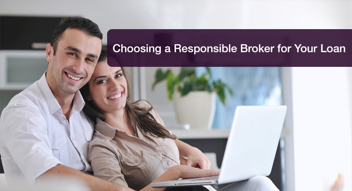 Choosing a Responsible Broker for Your Loan