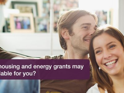 Which housing and energy grants may be available for you?