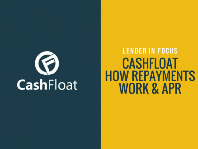 Lender in Focus 8.4: Cashfloat how repayments work and APR