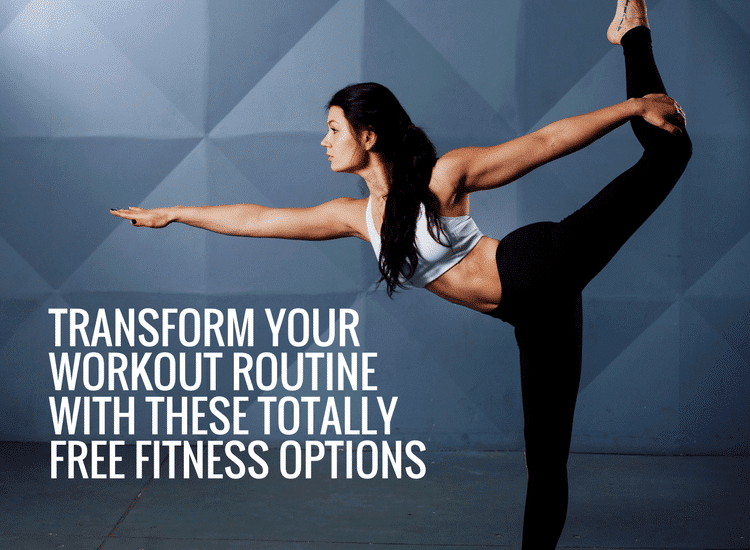 Transform your workout routine with these totally free fitness options