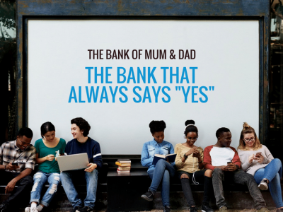 "Bank of Mum and Dad: The Bank that Always says ""Yes"""