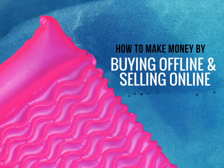 How to make money by buying offline and selling online