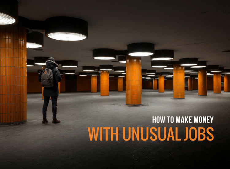 how to make money with unusual jobs