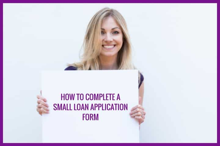 How to complete a small loan application form