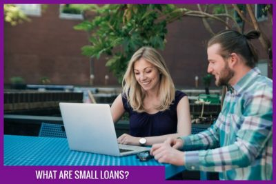 What are small loans?