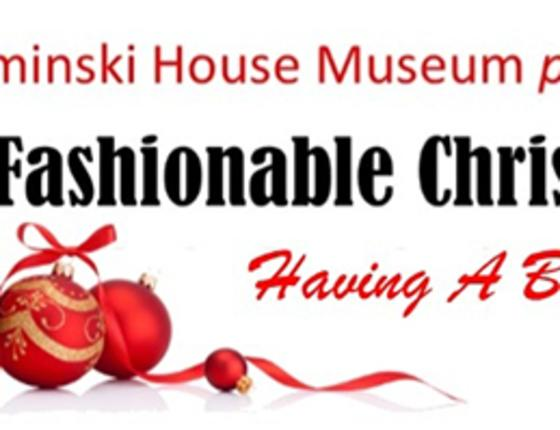 Kaminski House Museum presents A Very Fashionable Christmas!  Having a Ball!