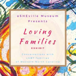 Loving Families: Conversations With LGBT Families exhibit