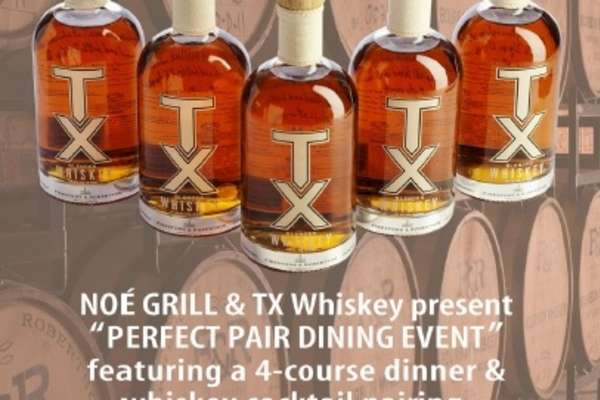 NOÉ GRILL and TX Whiskey present: The Perfect Pair Dining Event