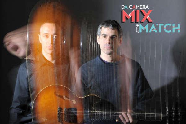 Da Camera presents Mix at the Match