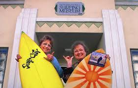 The International Surfing Museum was founded by Natalie Kotsch in 1987