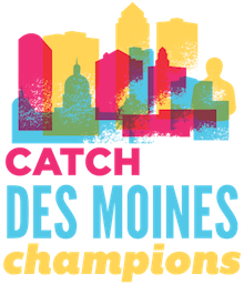 Catch Des Moines Champions