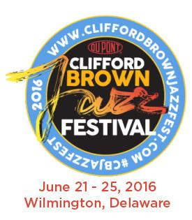 2016 Clifford Brown Jazz Festival, Wilmington, Delaware, June 21-25, 2016