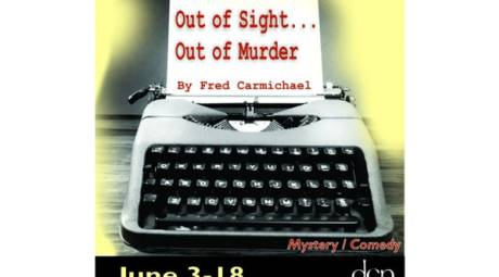 OUT OF SIGHT...OUT OF MURDER - DCP THEATER