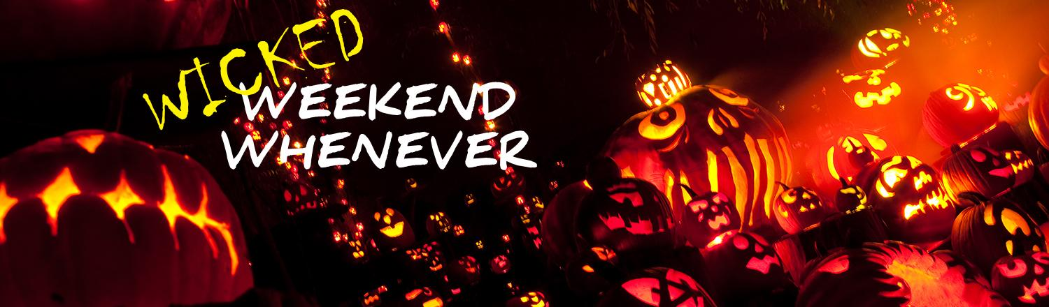 Wicked Weekend Whenever