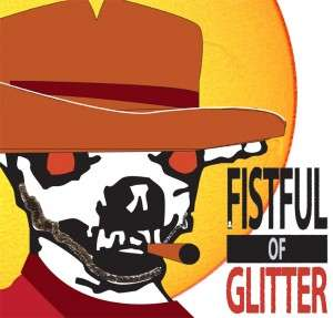 The Feral Chihuahuas & A Fistful of Glitter