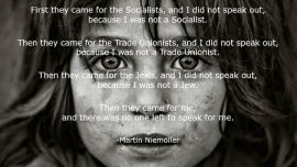 This Martin Niemoller passage changed my life.