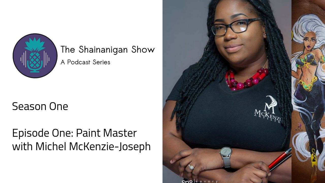The Shainanigan Show | A Podcast Series: Paint Master Ep 1