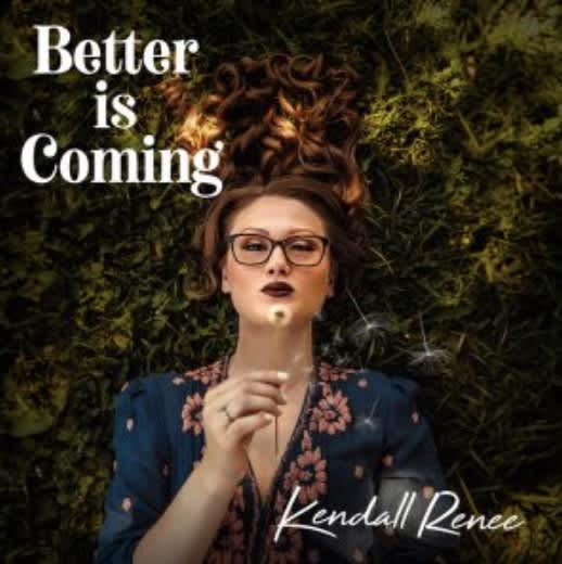 """Kendall Renee releases new music video for """"Better is Coming"""""""