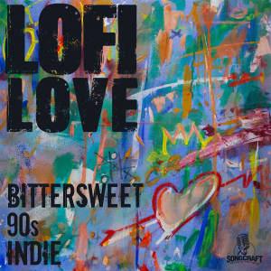 LOFI LOVE - Bittersweet 90s Indie
