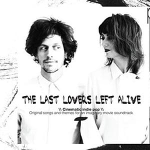The Last Lovers Left Alive