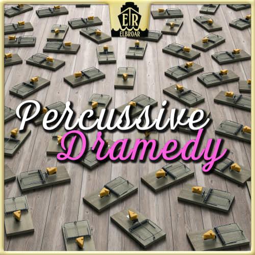 Percussive Dramedy