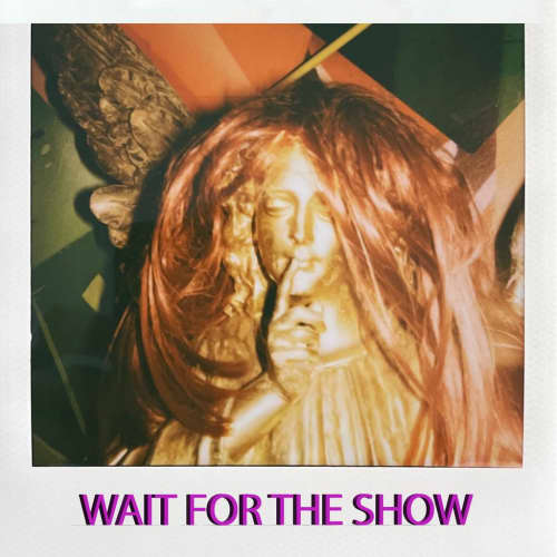 Wait For The Show - Single