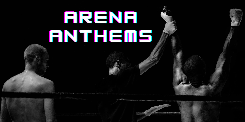 Arena Anthems