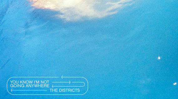 The Districts release new album 'You Know I'm Not Going Anywhere'