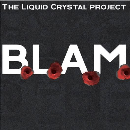 The Liquid Crystal Project release 'B.L.A.M.'