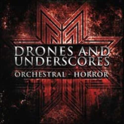 Drones and Underscores: Orchestral - Horror