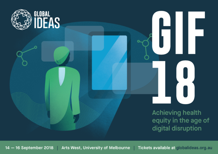 Global Ideas Forum 2018: Achieving Health Equity in the Age of Digital Disruption