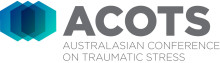 Public issues, Private trauma: Australasian Conference on Traumatic Stress (ACOTS)