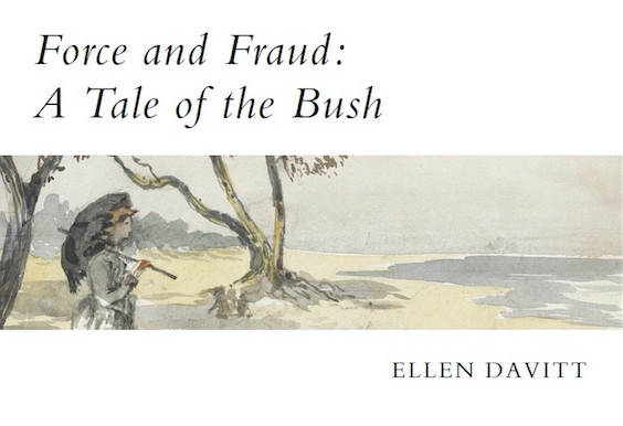 Force and Fraud: A Tale of the Bush