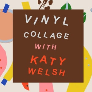 Vinyl Collage Workshop