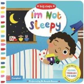 Im Not Sleepy: Helping Toddlers Go To Sleep
